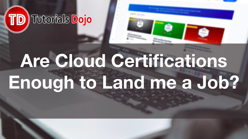 are cloud certifications enough to land me a job